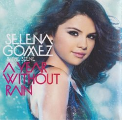 Selena Gomez & The Scene - A Year Without Rain (2010)