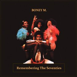 Boney M - Remembering The Seventies (2012)