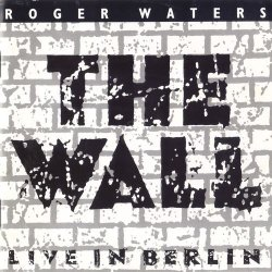 Roger Waters - The Wall: Live In Berlin [2CD] (1990)