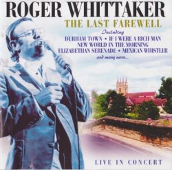 Roger Whittaker - The Last Farewell (2000)