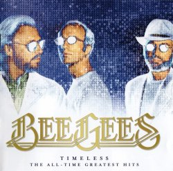 Bee Gees - Timeless - All-Time Greatest Hits (2017)