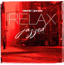 Blank & Jones - Relax Jazzed 1 - By Julian & Roman Wasserfuhr (2014)
