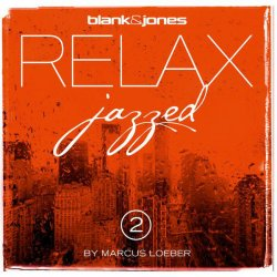 Blank &  Jones - Relax Jazzed 2 - By Marcus Loeber (2014)