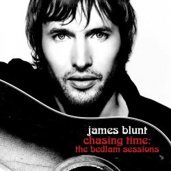 James Blunt ‎- Chasing Time: The Bedlam Sessions (2006)