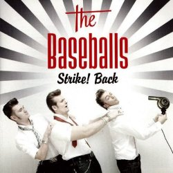 The Baseballs - Strike Back [2CD] (2010)