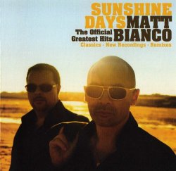 Matt Bianco - Sunshine Days - The Official Greatest Hits (2010)