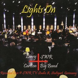 Larry Carlton and The SWR Big Band - Lights On (2017)