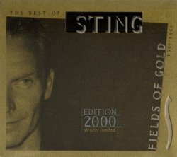 Sting - Fields Of Gold: The Best Of 1984-1994 - Limited Edition (2000)