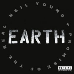 Neil Young & Promise Of The Real - Earth [2CD] (2016)
