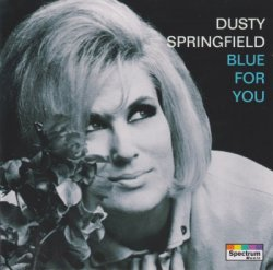 Dusty Springfield - Blue For You (1993)