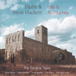 Djabe & Steve Hackett - Life Is A Journey - The Sardinia Tapes (2017)