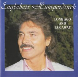 Englebert Humperdinck - Long Ago And Far Away (1989)
