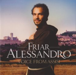 Friar Alessandro - Voice From Assisi (2012)