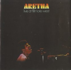 Aretha Franklin - Aretha Live At Fillmore West (1993)