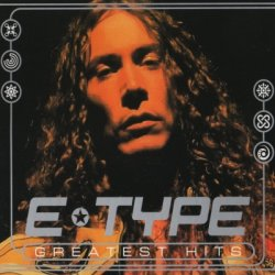 E-Type - Greatest Hits [2CD] (2008)
