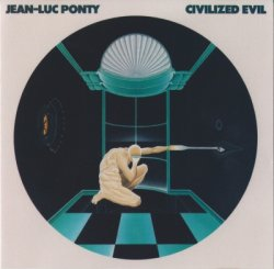 Jean-Luc Ponty - Civilized Evil (1980)