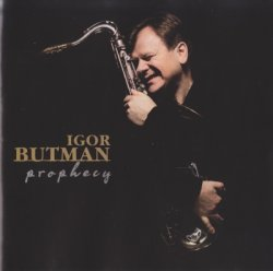 Игорь Бутман (Igor Butman) - Prophecy (2003)