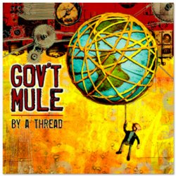 Gov't Mule - By A Thread (2009)