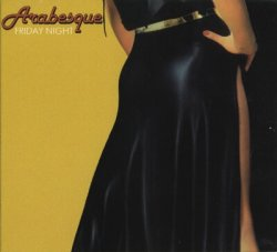 Arabesque - Friday Night (1978) [Edition 1997]