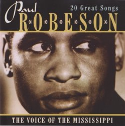 Paul Robeson - The Voice Of The Mississippi (1996)