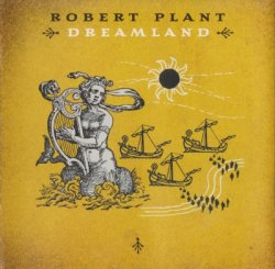 Robert Plant - Dreamland (2002)