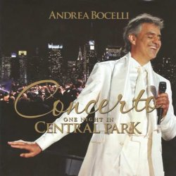 Andrea Bocelli - Concerto. One Night In Central Park (2011)