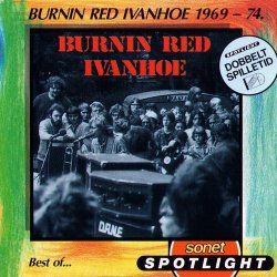Burning Red Ivanhoe - Best Of 1969-74 (1990)
