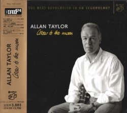 Allan Taylor - Colour To The Moon (2000) [XRCD]