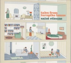 Saint Etienne - Tales From Turnpike House [2CD] (2005)