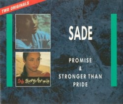 Sade - Promise & Stronger Than Pride (1993)