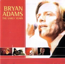 Bryan Adams - Early Years (2002)