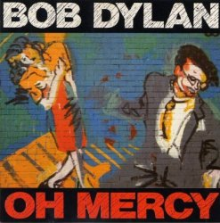 Bob Dylan - Oh Mercy (1989) [Sony Remastered 2003]