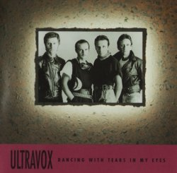 Ultravox - Dancing With Tears In My Eyes (1997)