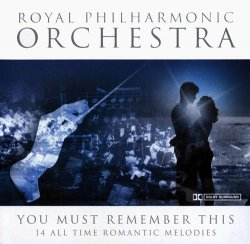 The Royal Philharmonic Orchestra - You Must Remember This (2005)