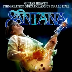 Santana - Guitar Heaven: The Greatest Guitar Classics Of All Time [Deluxe Edition] (2010)