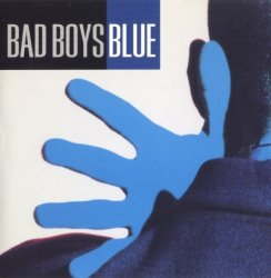 Bad Boys Blue - Bad Boys Blue (1993)