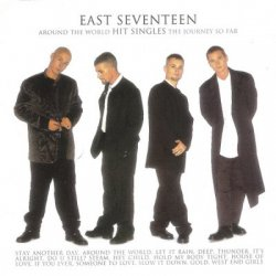 East 17 - Around The World / The Journey So Far [Hit Singles] (1996)