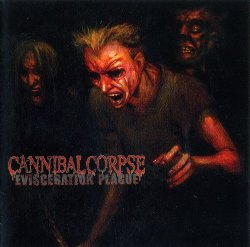 Cannibal Corpse - Evisceration Plague [Special Edition] (2009)