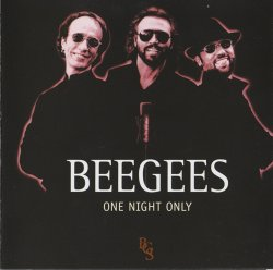 Bee Gees - One Night Only (1998) [Reissue 2006, HDCD]