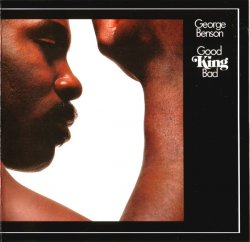 George Benson - Good King Bad (1975) [Remastered 2007]