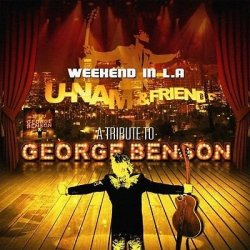 U-Nam - Weekend In L.A - A Tribute To George Benson (2012)