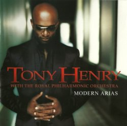 The Royal Philharmonic Orchestra With Tony Henry - Modern Arias (2003)