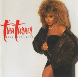 Tina Turner - Break Every Rule (1986)