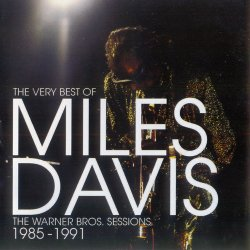 Miles Davis - The Very Best Of Miles Davis - The Warner Bros. 1985 - 1991 (2007)