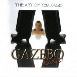 Gazebo - Ladies ! - The Art Of Remixage (2007)