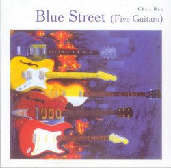 Chris Rea - Blue Street [Five Guitars] (2003)