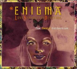 Enigma - Love Sensuality Devotion - Remix Collection (2002)