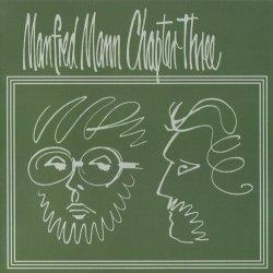 Manfred Mann Chapter Three - Manfred Mann Chapter Three - Volume One (1969) [Edition 1999]