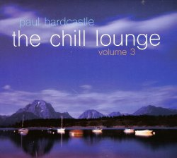 Paul Hardcastle - The Chill Lounge Vol. 3 (2015)