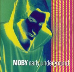 Moby - Early Underground (1993)